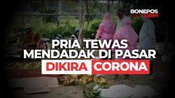 VIDEO: Heboh, Pria di Bone Tiba tiba Tewas di Pasar Dikira Corona