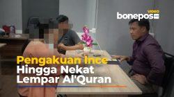 Mengejutkan! Ini Video Pengakuan Ince Hingga Nekat Lempar Al'Quran