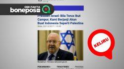 [CEK FAKTA] Tidak Benar, Presiden Israel Janji Akan Buat Indonesia Seperti Palestina