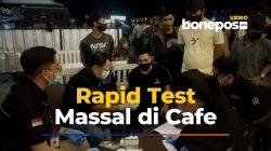 VIDEO: Satu Persatu Pengunjung Cafe di Bone Jalani Rapid Test