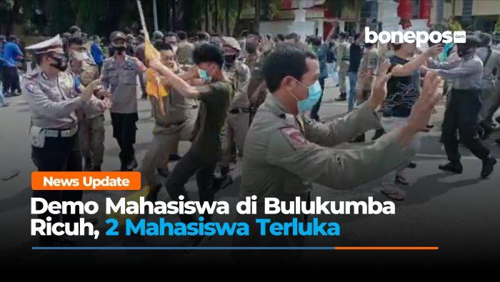 VIDEO: Aksi Demo di Kantor Bupati Bulukumba Ricuh, 2 Mahasiswa Terluka
