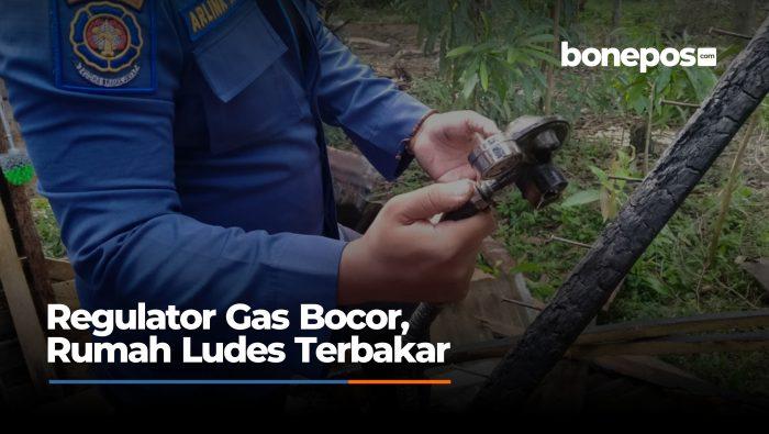 VIDEO: Regulator Gas Bocor, Rumah Ludes Terbakar di Bone
